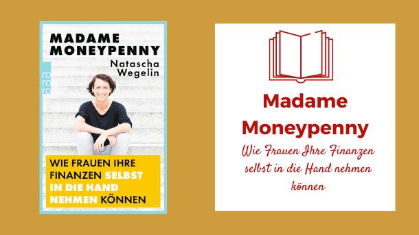 Madame Moneypenny - Wie Frauen Ihre Finanzen selbst in die Hand nehmen