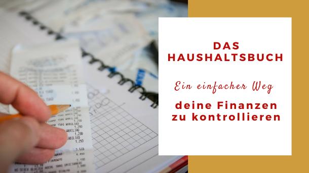 Das Haushaltsbuch – ein einfacher Weg deine Finanzen zu kontrollieren